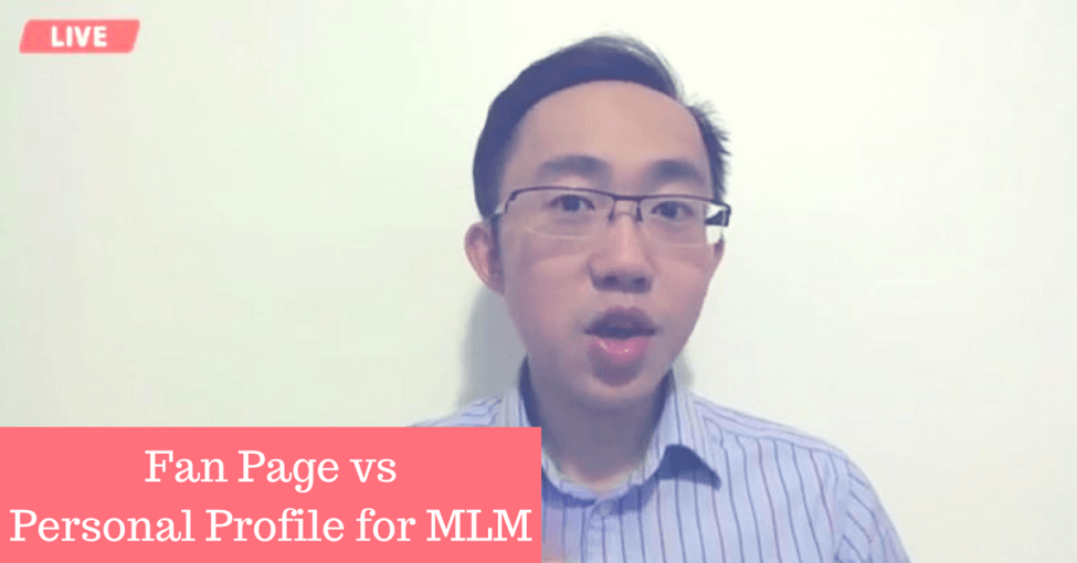 fan page vs personal profile for MLM