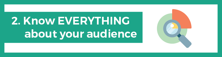 Know Everything About Your Audience