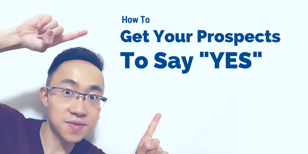 how to get prospects to say yes