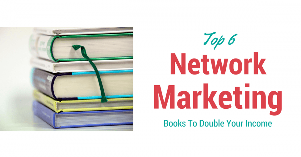 Top 6 Network Marketing Books