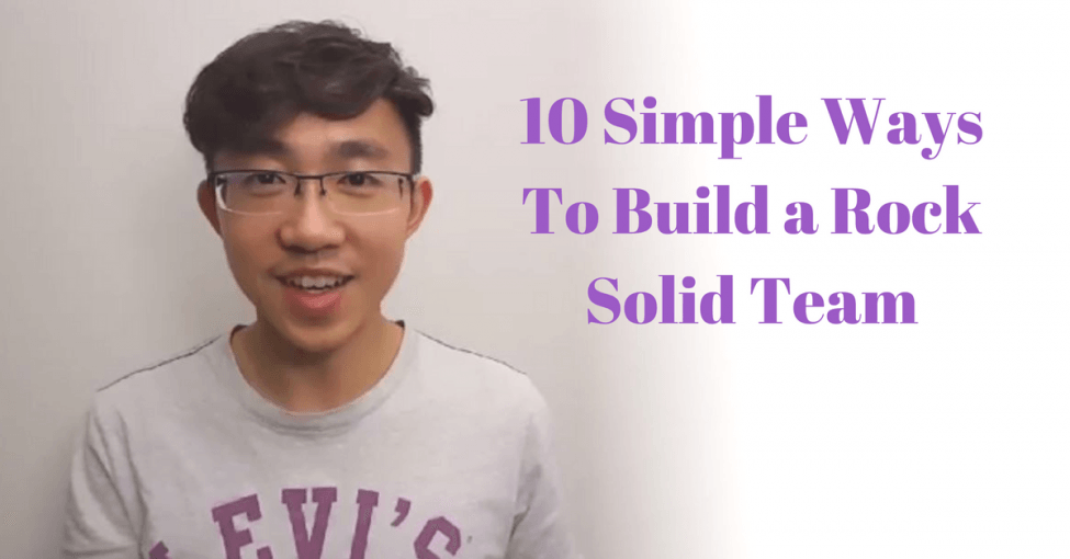 10 simple ways to build a rock solid team